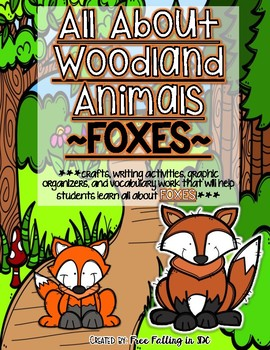 All About Woodland Animals-FOXES!!! (crafts, writing activities, & much more)