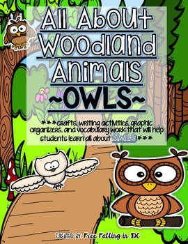 All About Woodland Animals-OWLS!!! (crafts, writing activities, and much more)