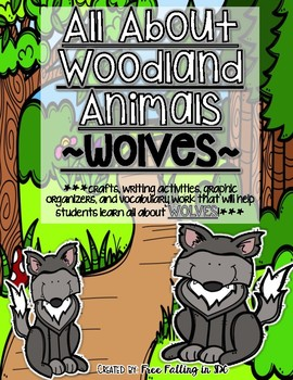 All About Woodland Animals-WOLVES!! (crafts, writing activities, & much more!)