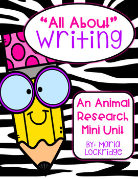 """All About"" Writing...An Animal Research Mini Unit"