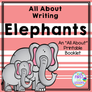 All About Writing: Elephants - An All About Printable Booklet