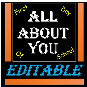 All About You! (questionnaire for first day of school) EDITABLE