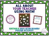 All About Your Teacher - Told with Math Facts-  EDITABLE Bulletin Board