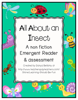 All About an Insect - Emergent Reader & Assessment