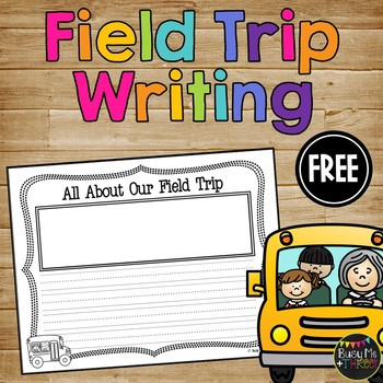 All About our Field Trip Writing Paper