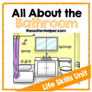 All About the Bathroom {Life Skills Unit}