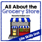 All About the Grocery Store {Life Skills Unit}