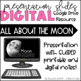 All About the Moon - Digital Presentation Slides & Guided Notes