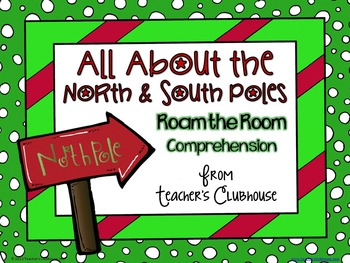 All About the North & South Poles - Roam the Room for Comprehension