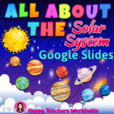 All About the Solar System and Planets Google Slides