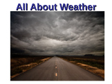 All About the WEATHER