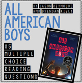 All-American Boys Reading Questions (85 Multiple Choice Qu