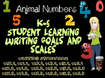 All Animal Number K-5 Writing Learning Goals and Scales - No Prep!
