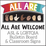 All Are Welcome ASL and LGBTQIA Bulletin Board | American Sign Language Poster