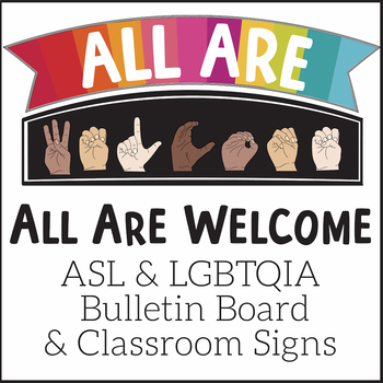 All Are Welcome ASL and LGBTQIA Bulletin Board   American Sign Language Poster