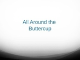All Around the Buttercup