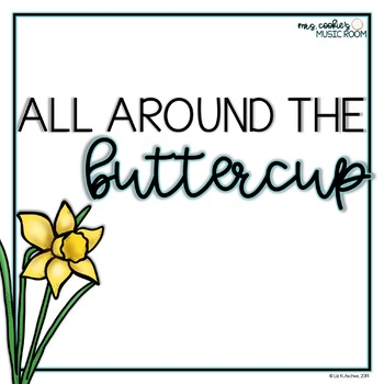 All Around the Buttercup: A song to teach re and quarter rest