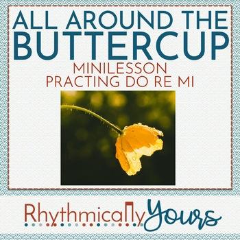 All Around the Buttercup - Mini Lesson