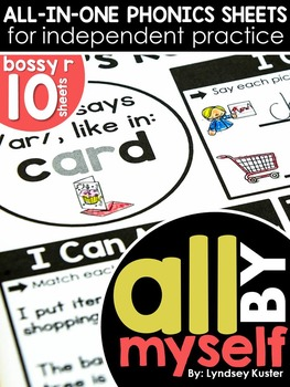 All By Myself - R-Controlled Vowel Independent Phonics Sheets