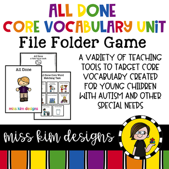 ALL DONE Core Vocabulary Unit for Teachers of Students with Autism