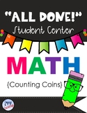 All Done Student Centers-MATH-COUNTING COINS