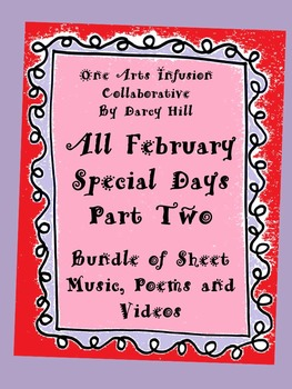 All February Special Days PART TWO Bundle (Sheet Music, Videos,Poems)