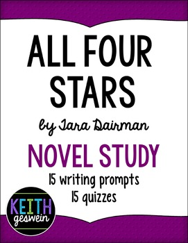 All Four Stars Novel Study: 15 Writing Prompts and 15 Quizzes
