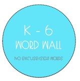 All Grades K-6 Word Wall - No Excuse Word Bundle (Editable)
