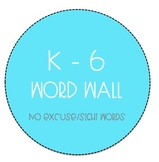 All Grades K-6 Word Wall - No Excuse Word Bundle