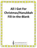 All I Got for Christmas/Hanukkah Fill-in-the-Blank Songwri