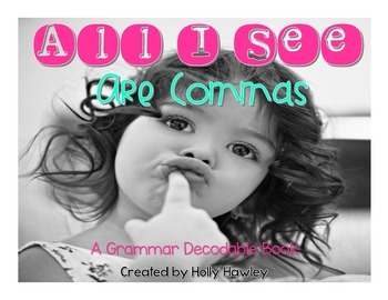 All I See Are Commas {A grammar decodable book}