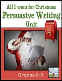 All I Want for Christmas Persuasive Writing Unit