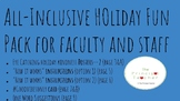 All-Inclusive Holiday Fun Pack For Faculty and Staff
