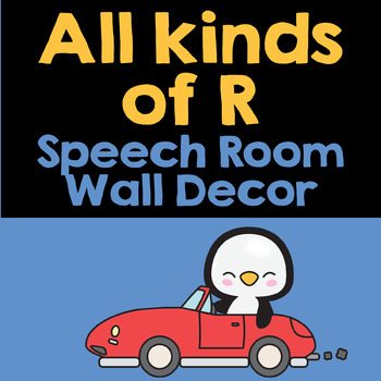 All Kinds of R | Speech Therapy Wall Decor | Vocalic R| Prevocalic R | R Blends