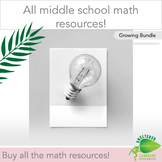 All Middle School Math Resources Growing Bundle