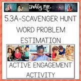 All Operations Word Problem Estimation Scavenger Hunt 5.3A