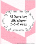 All Operations with Integers 2-5-8 Menu