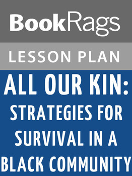 All Our Kin: Strategies for Survival in a Black Community Lesson Plans