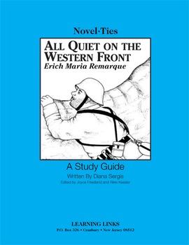 All Quiet on the Western Front - Novel-Ties Study Guide