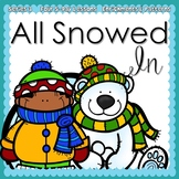 All Snowed In (5-day Thematic Unit) Includes Patterns and