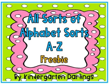 All Sorts of Alphabet Sorts: A to Z Freebie