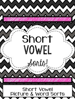 All Sorts of Short Vowel Sorts!