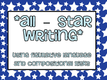 All Star Writing: Compositional Risks & Figurative Language