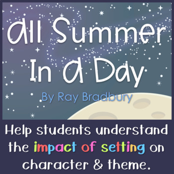All Summer In A Day - Analyzing Setting (Paper and Digital Copy)