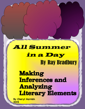 All Summer In A Day:  Making Inferences and Analyzing Literary Elements Packet