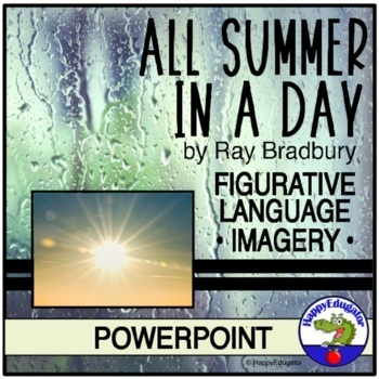 All Summer In A Day Powerpoint By Happyedugator Tpt