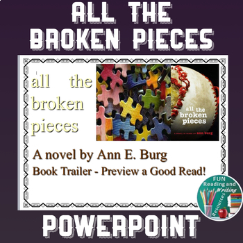 All The Broken Pieces by Ann E. Burg  PowerPoint