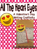 All The Heart Eyes: Valentine's Day Writing Craftivity
