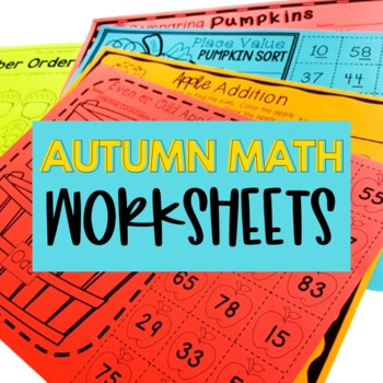 All Things Autumn: Fall Themed Math Print and Go Worksheets *No Prep*