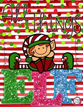 All Things Elf - Literacy, Math & Art